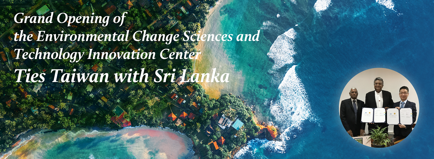 Grand Opening of the Environmental Change Sciences and Technology Innovation Center Ties Taiwan with Sri Lanka